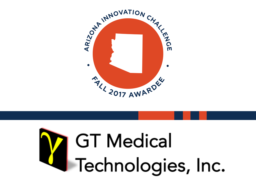 Arizona Innovation Challenge Fall '17: GT Medical Technologies Offers Hope for Brain Tumor Patients